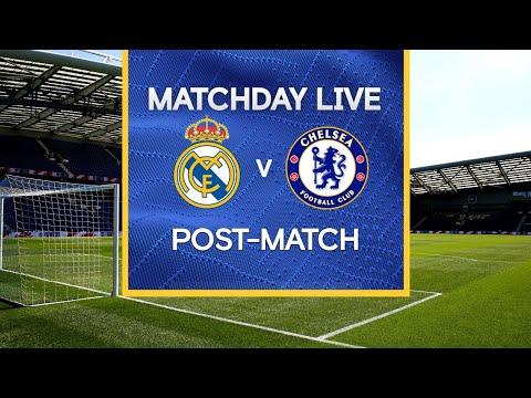 Journée en direct: Real Madrid - Chelsea |  Après le match |  Journée de Ligue des Champions